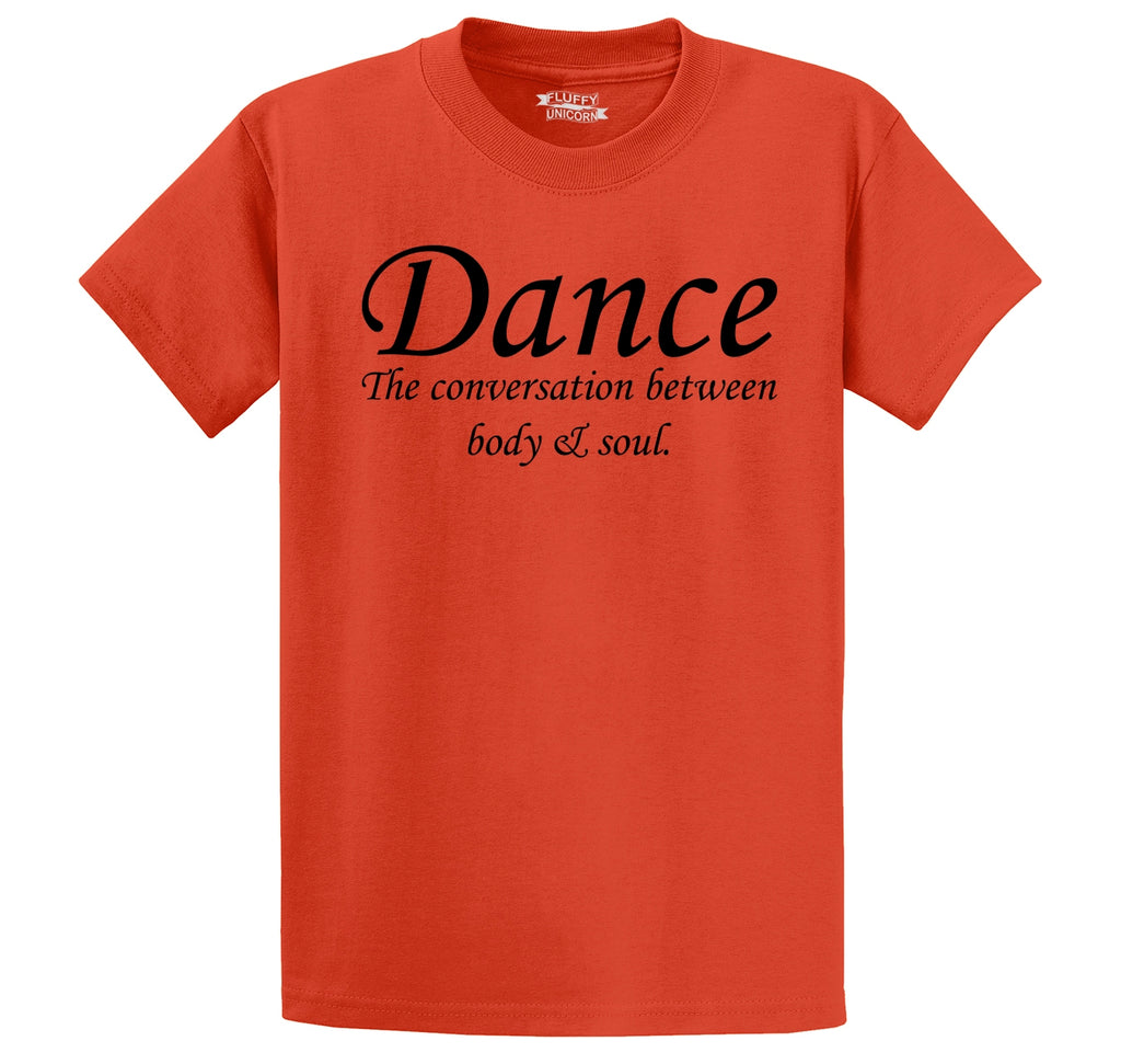 Dance The Conversation Between Body and Soul Men's Heavyweight Big & Tall Cotton Tee Shirt