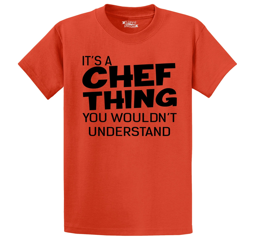 It's A Chef Thing You Wouldn't Understand Funny Chef Cook Gift Tee Men's Heavyweight Big & Tall Cotton Tee Shirt