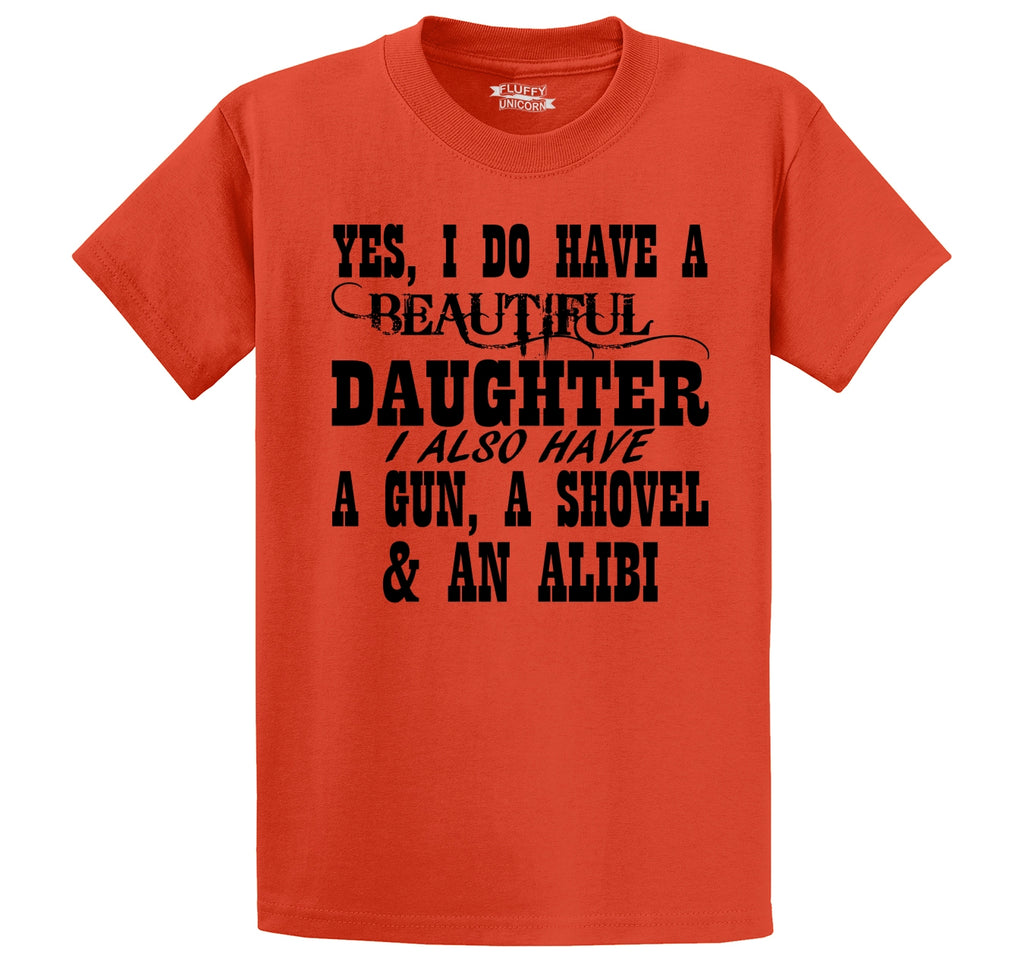 Yes I Do Have A Beautiful Daughter Gun Shovel Alibi Men's Heavyweight Cotton Tee Shirt