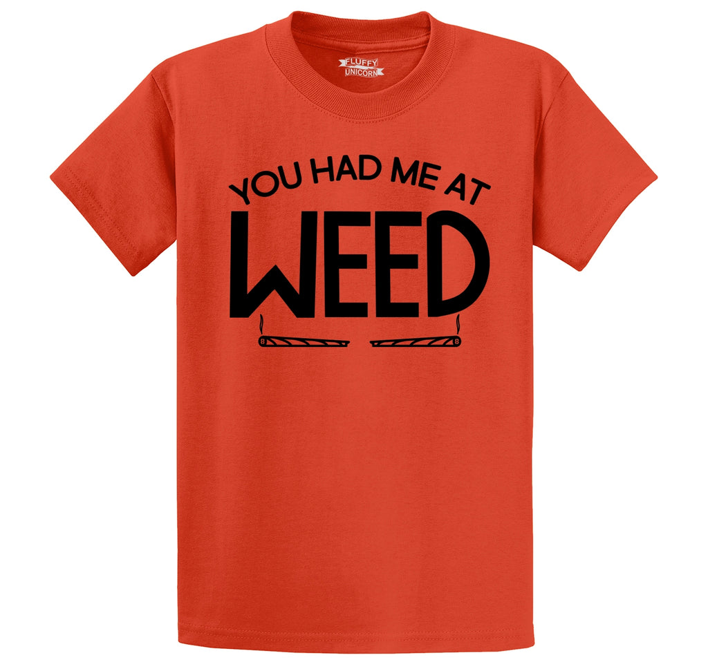 You Had Me At Weed Funny Stoner Tee Men's Heavyweight Big & Tall Cotton Tee Shirt