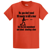 Don't Need 30 Rounds To Shoot Deer 2nd Amendment Aint About Deer Men's Heavyweight Big & Tall Cotton Tee Shirt