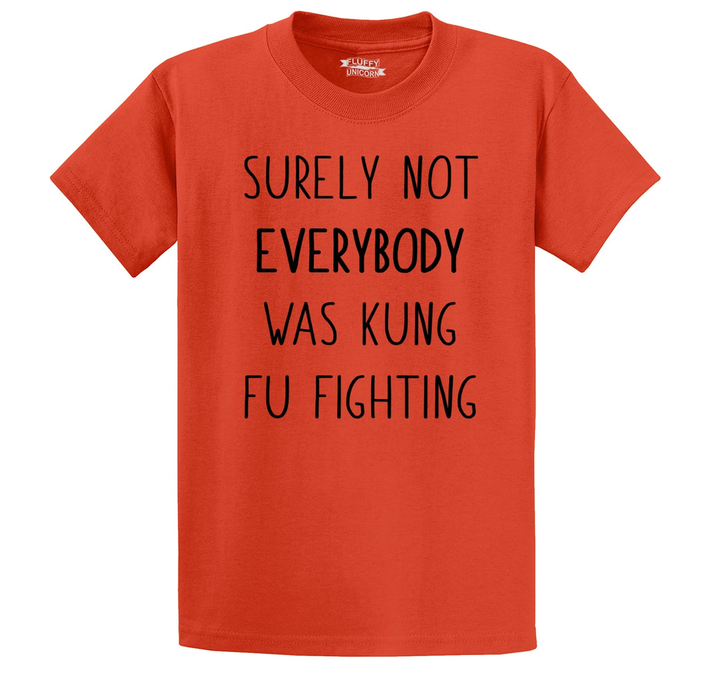 Surely Not Everybody Kung Fu Fighting Men's Heavyweight Cotton Tee Shirt