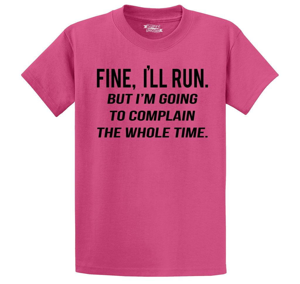 Fine I'll Run But I'm Gonna Complain About It The Whole Time Men's Heavyweight Cotton Tee Shirt