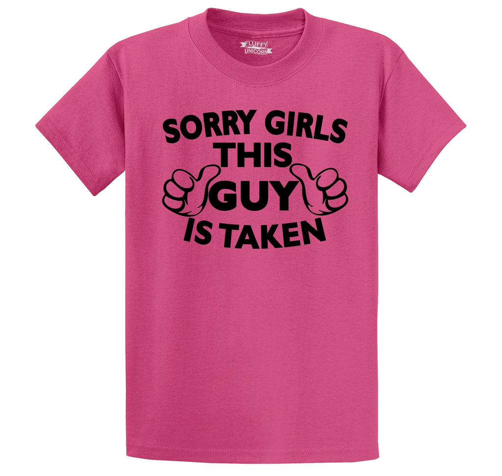 Sorry Girls This Guy Is Taken Men's Heavyweight Big & Tall Cotton Tee Shirt
