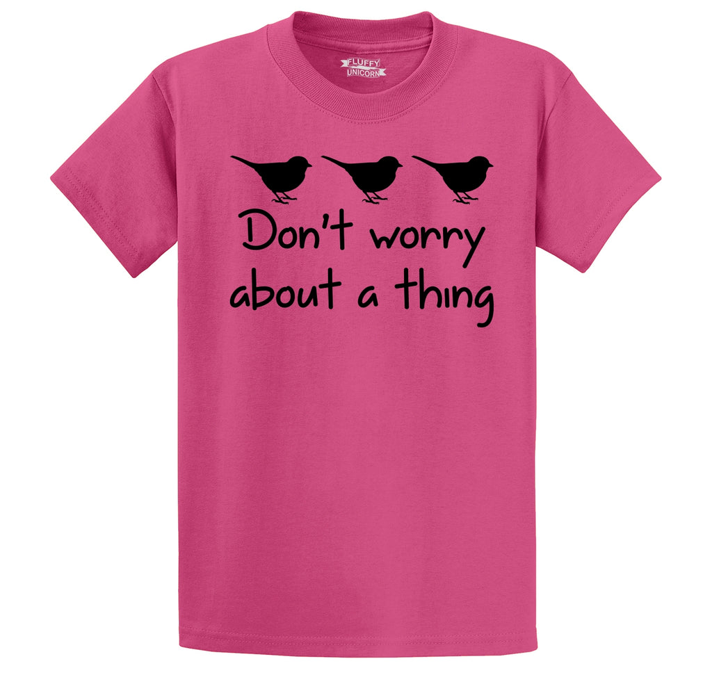Don't Worry About A Thing Men's Heavyweight Big & Tall Cotton Tee Shirt
