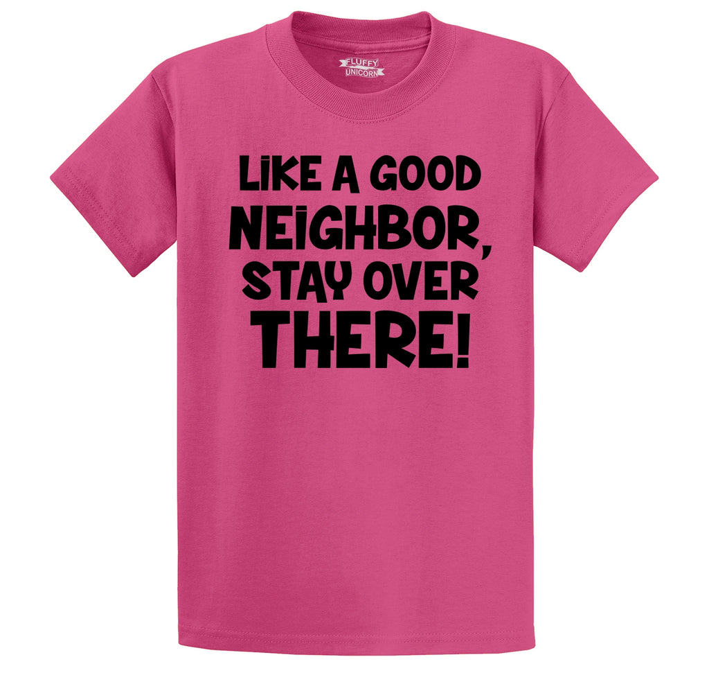 Like A Good Neighbor Stay Over There Men's Heavyweight Cotton Tee Shirt