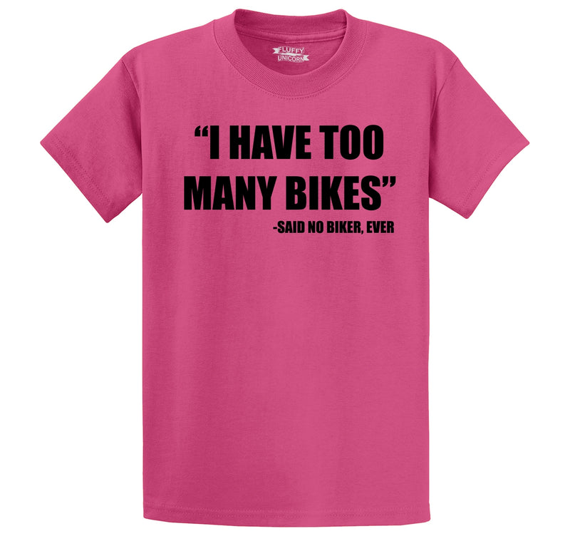 I Have Too Many Bikes Said No Biker Ever Men's Heavyweight Big & Tall Cotton Tee Shirt
