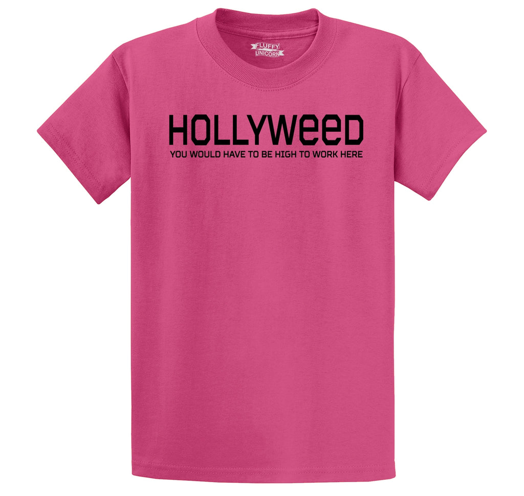 Hollyweed Have To Be High Work Here Funny Hollywood Cali Stoner Weed Gift Tee Men's Heavyweight Big & Tall Cotton Tee Shirt