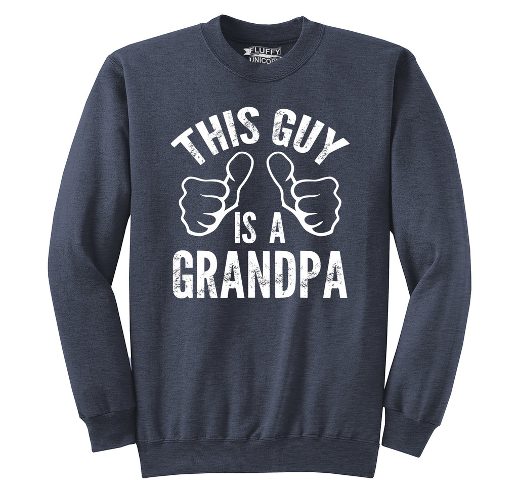 This Guy Is A Grandpa Crewneck Sweatshirt