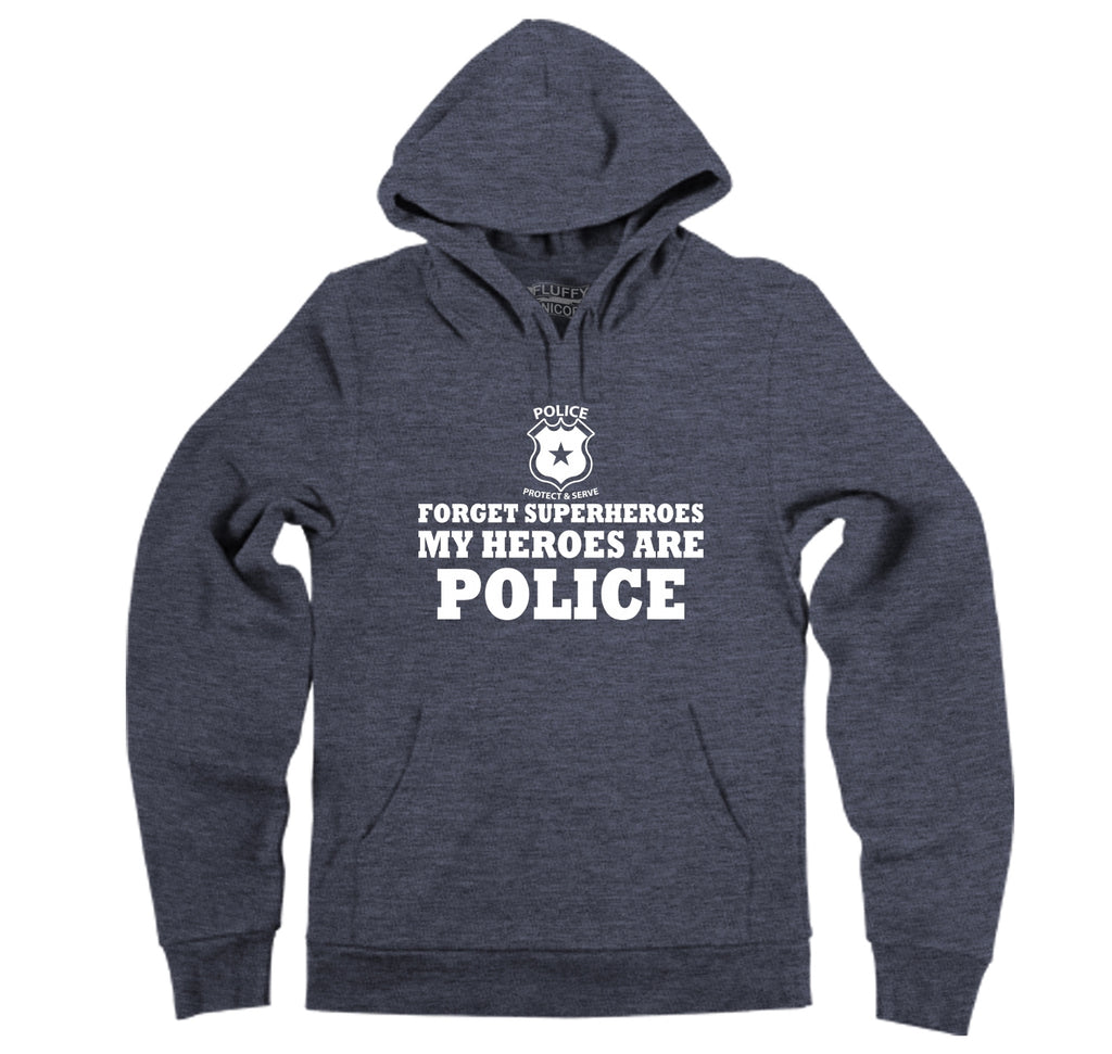 Forget Superheroes Police Are My Heroes Tee Blue Lives Political Tee Hooded Sweatshirt