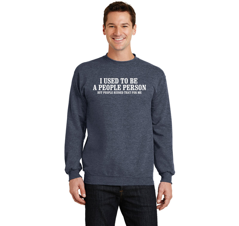 I Used To Be A People Person, People Ruined It For Me Crewneck Sweatshirt