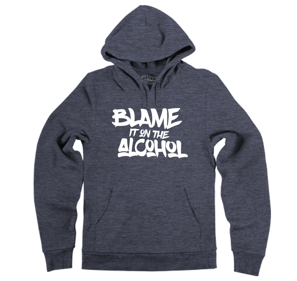 Blame It On The Alcohol Hooded Sweatshirt