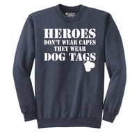 Heroes Don't Wear Capes Dog Tags Crewneck Sweatshirt