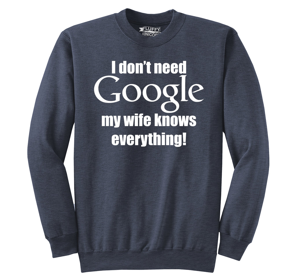 I Don't Need Google Wife Knows Everything Crewneck Sweatshirt
