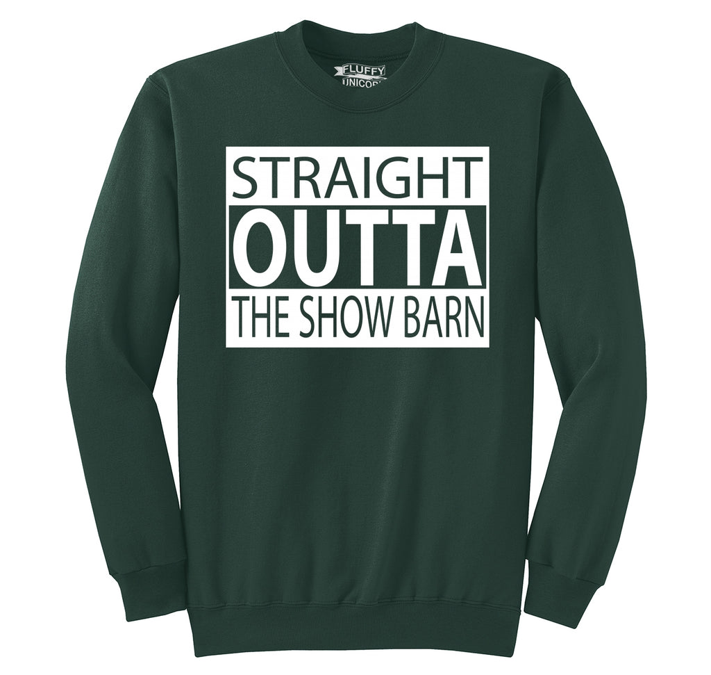Straight Outta The Show Barn Crewneck Sweatshirt