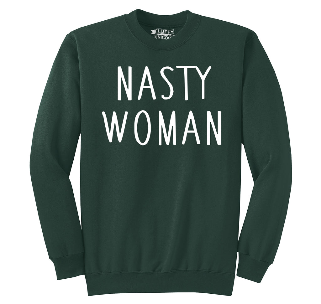 Nasty Woman Tee Feminist Anti Donald Trump Political Protest Tee Crewneck Sweatshirt