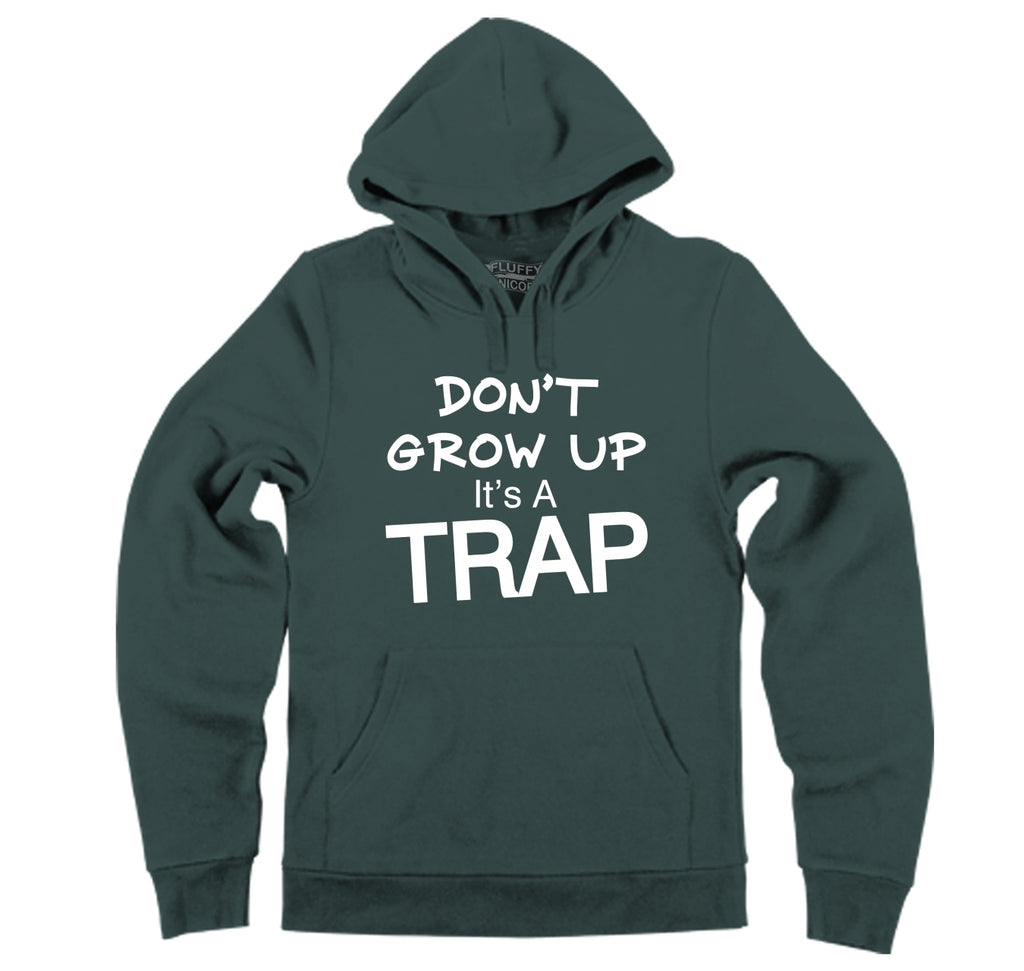 Don't Grow Up It's A Trap Funny Birthday Gift Tee Hooded Sweatshirt