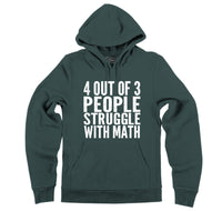 4 Out Of 3 People Struggle With Math Hooded Sweatshirt