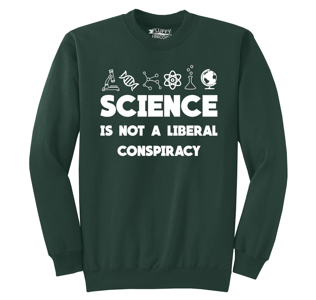 Science Not A Liberal Conspiracy Crewneck Sweatshirt