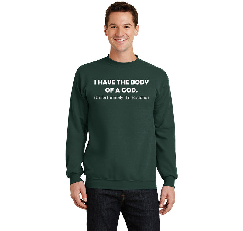 I have the body of a God Buddha Crewneck Sweatshirt