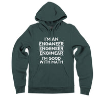 I'm An Engineer Good With Math Hooded Sweatshirt