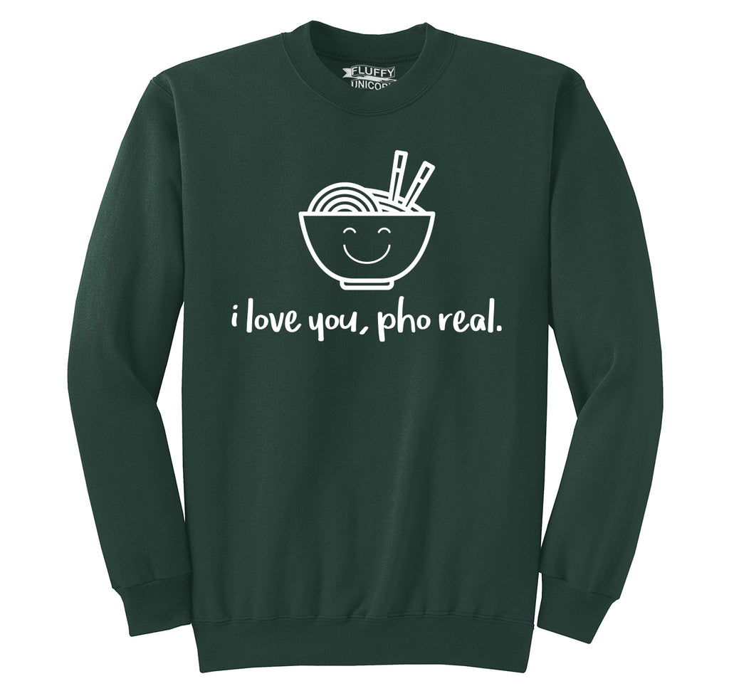 I Love You Pho Real Funny Asian Chinese Food Graphic Tee Crewneck Sweatshirt