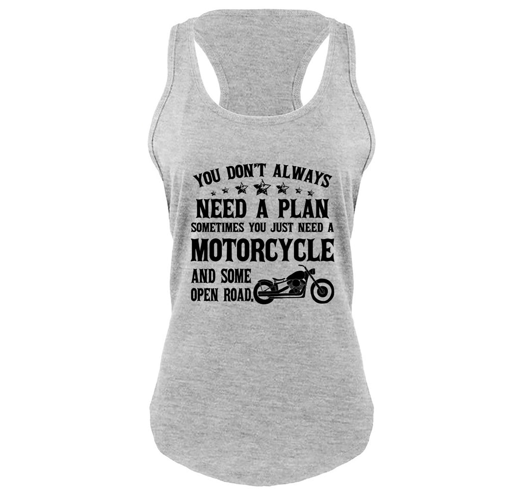 Don't Always Need A Plan Motorcycle Open Road Ladies Gathered Racerback Tank Top
