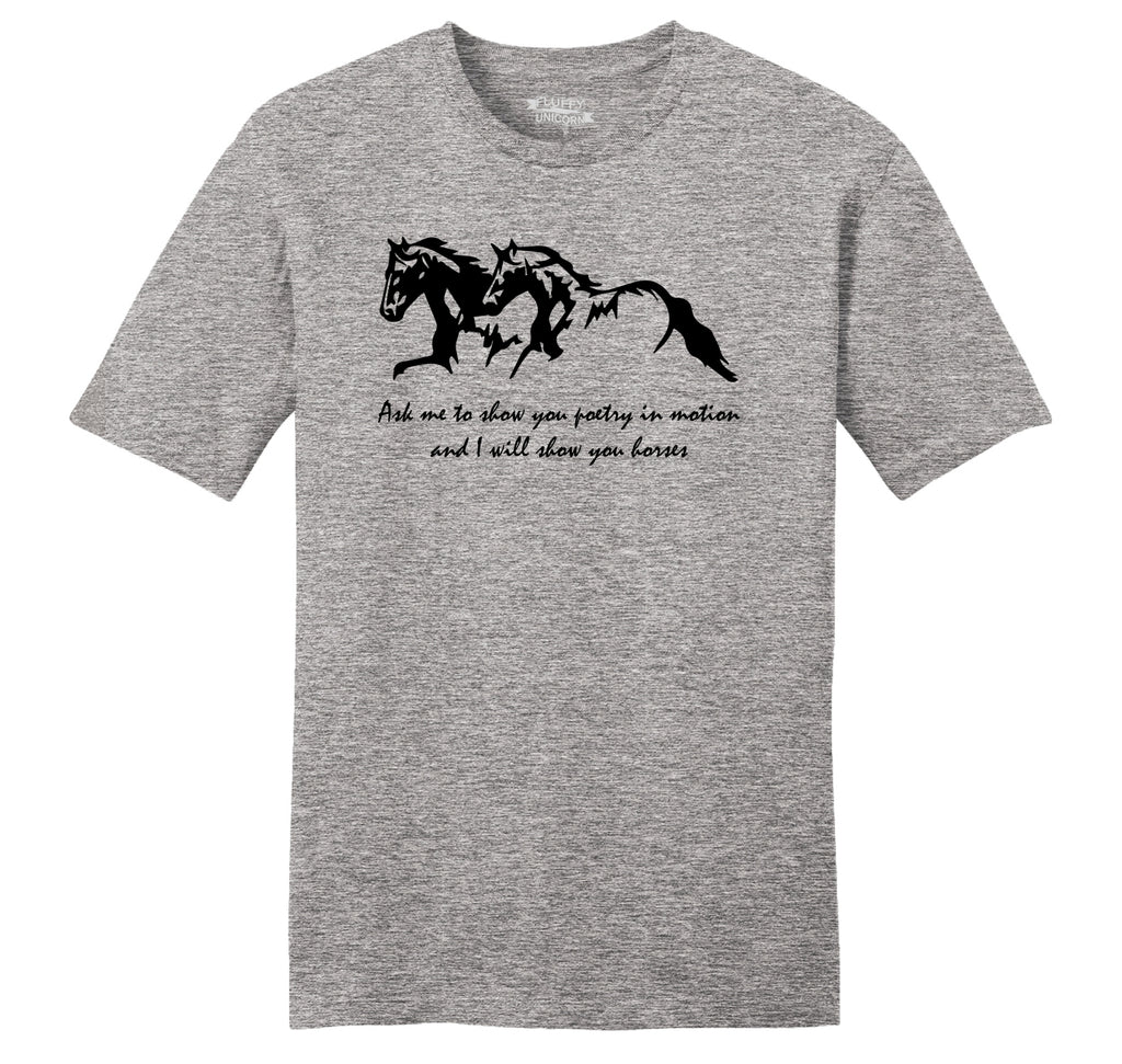 Ask Me To Show You Poetry In Motion I Will Show You Horses Mens Ringspun Cotton Tee Shirt