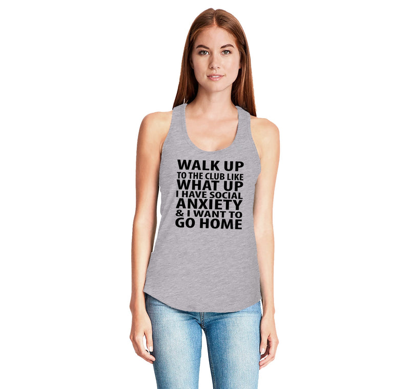 Walk Up To The Club Like What Up I Want To Go Home Ladies Gathered Racerback Tank Top