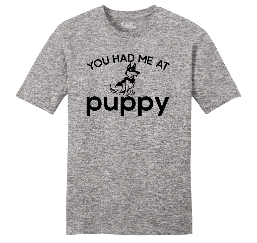 You Had Me At Puppy Mens Ringspun Cotton Tee Shirt
