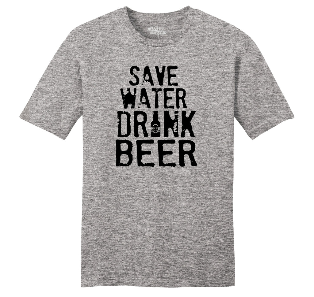 Save Water Drink Beer Mens Ringspun Cotton Tee Shirt