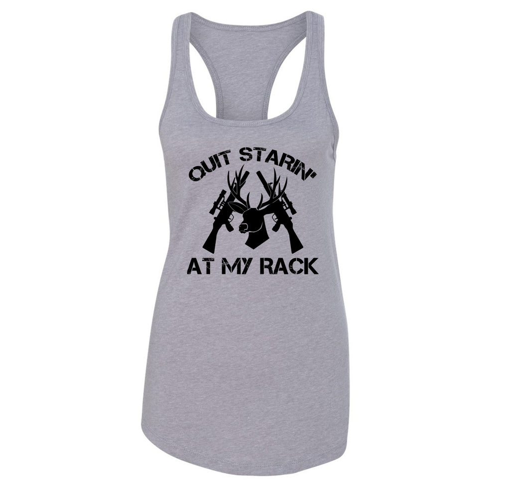 Quit Staring At My Rack Funny Hunting Tee Ladies Racerback Tank Top