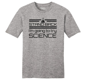 Stand Back I'm Going To Try Science Funny Geek Shirt Mens Ringspun Cotton Tee Shirt