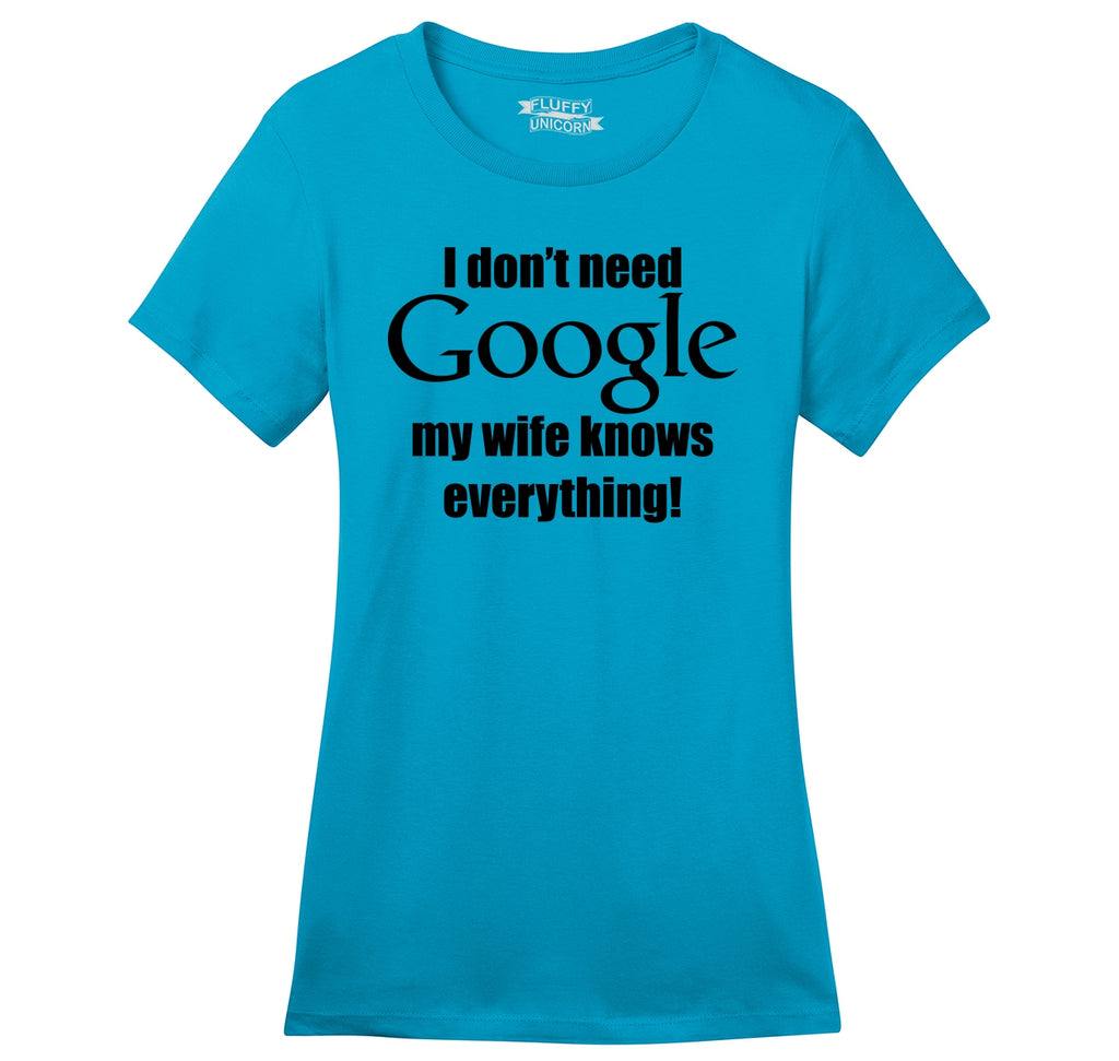 I Don't Need Google Wife Knows Everything Ladies Ringspun Short Sleeve Tee
