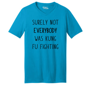 Surely Not Everybody Kung Fu Fighting Mens Short Sleeve Ringspun V Neck