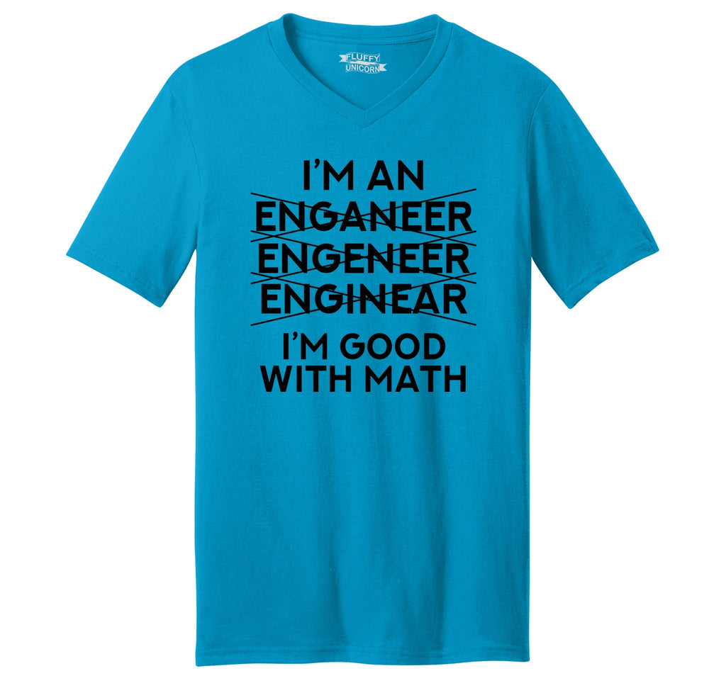 I'm An Engineer Good With Math Mens Short Sleeve Ringspun V Neck