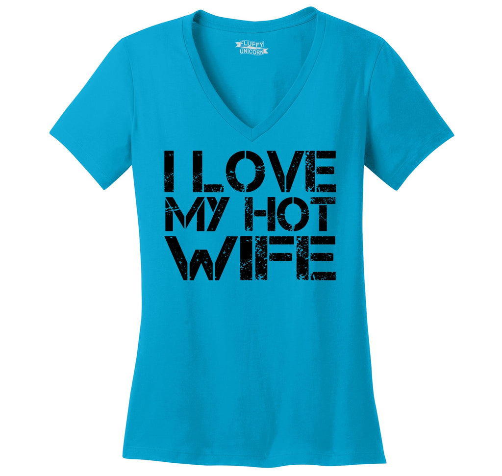 I Love My Hot Wife Ladies Ringspun V-Neck Tee
