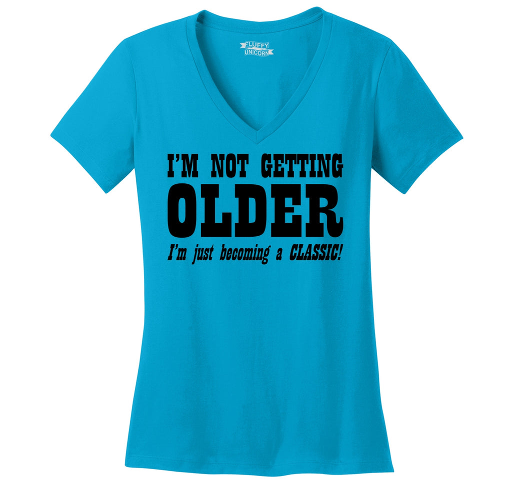 I'm Not Getting Older Becoming Classic Ladies Ringspun V-Neck Tee