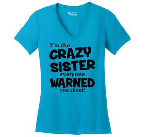 I'm The Crazy Sister Warned About Ladies Ringspun V-Neck Tee