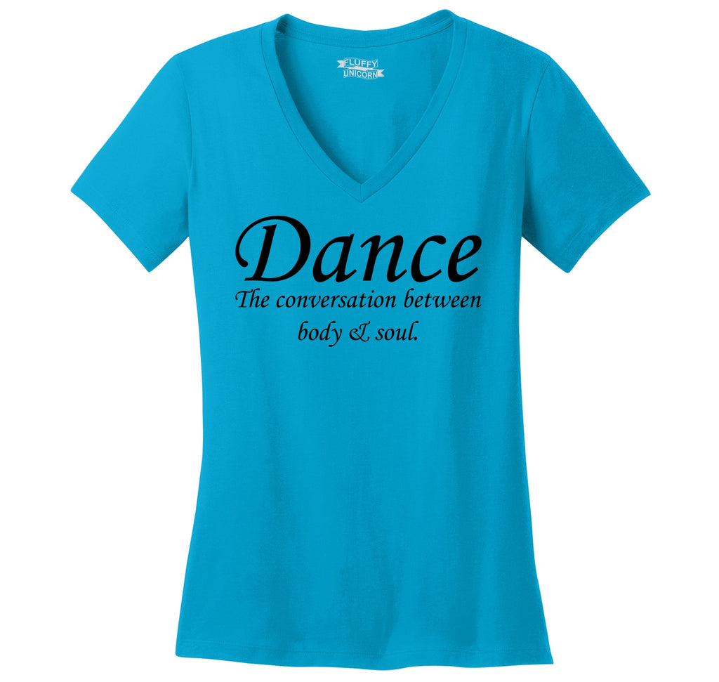 Dance The Conversation Between Body and Soul Ladies Ringspun V-Neck Tee
