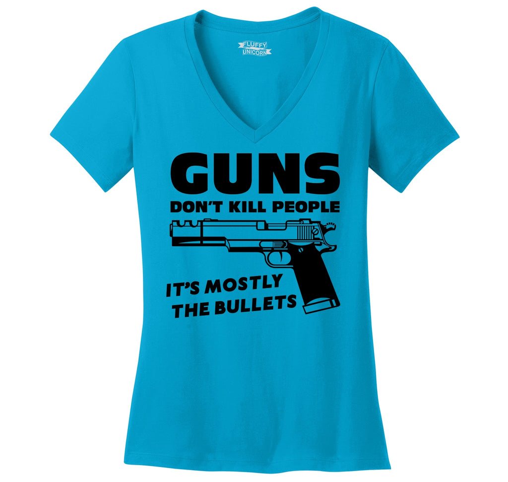 Guns Don't Kill People It's Mostly The Bullets Funny Shirt Ladies Ringspun V-Neck Tee