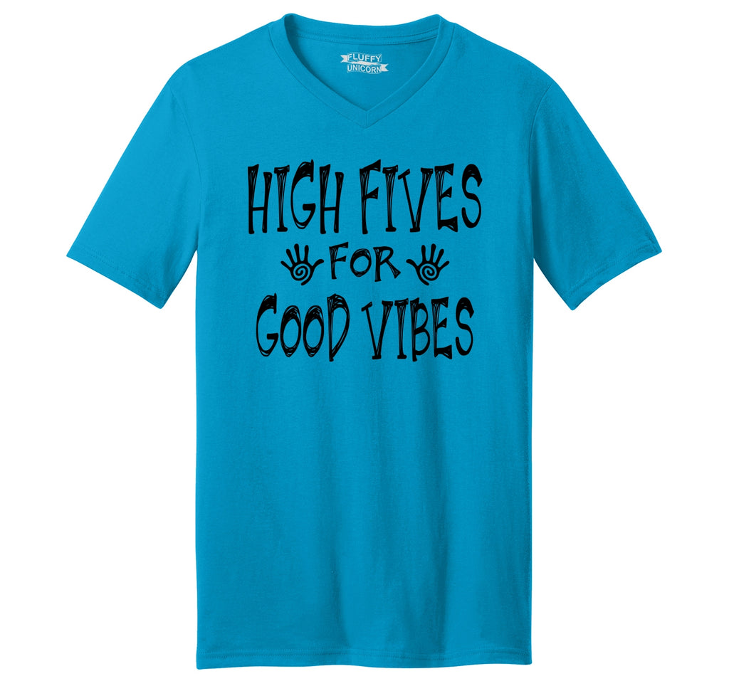 High Five For Good Vibes Funny Party Tee College Humor Tee Mens Short Sleeve Ringspun V Neck