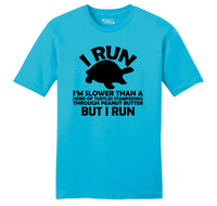 I Run Slower Than A Herd Of Turtles Stampeding Through Peanut Butter But I Run Mens Ringspun Cotton Tee Shirt