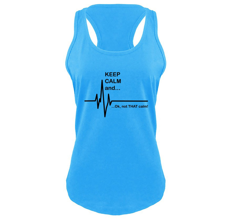 Keep Calm Ok Not That Calm Ladies Gathered Racerback Tank Top