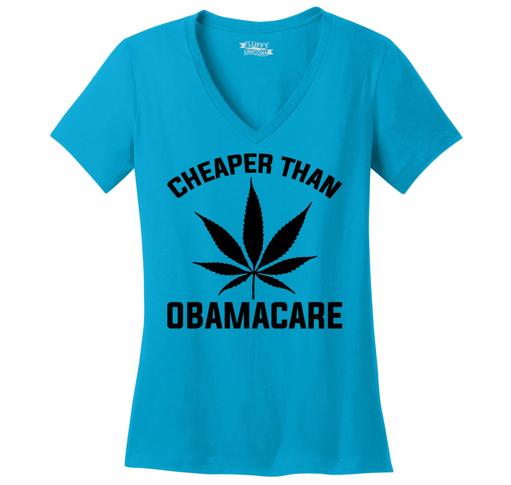 Marijuana - Cheaper Than ObamaCare Ladies Ringspun V-Neck Tee