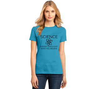 Science Doesn't Give A Shirt What You Believe Ladies Ringspun Short Sleeve Tee