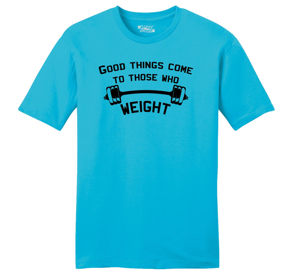 Good Things Come To Those Who Weight Mens Ringspun Cotton Tee Shirt
