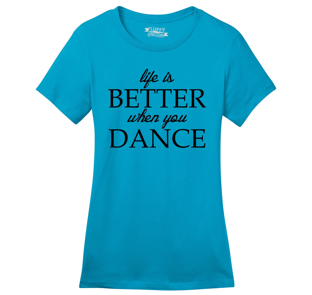 Life Is Better When You Dance Ladies Ringspun Short Sleeve Tee