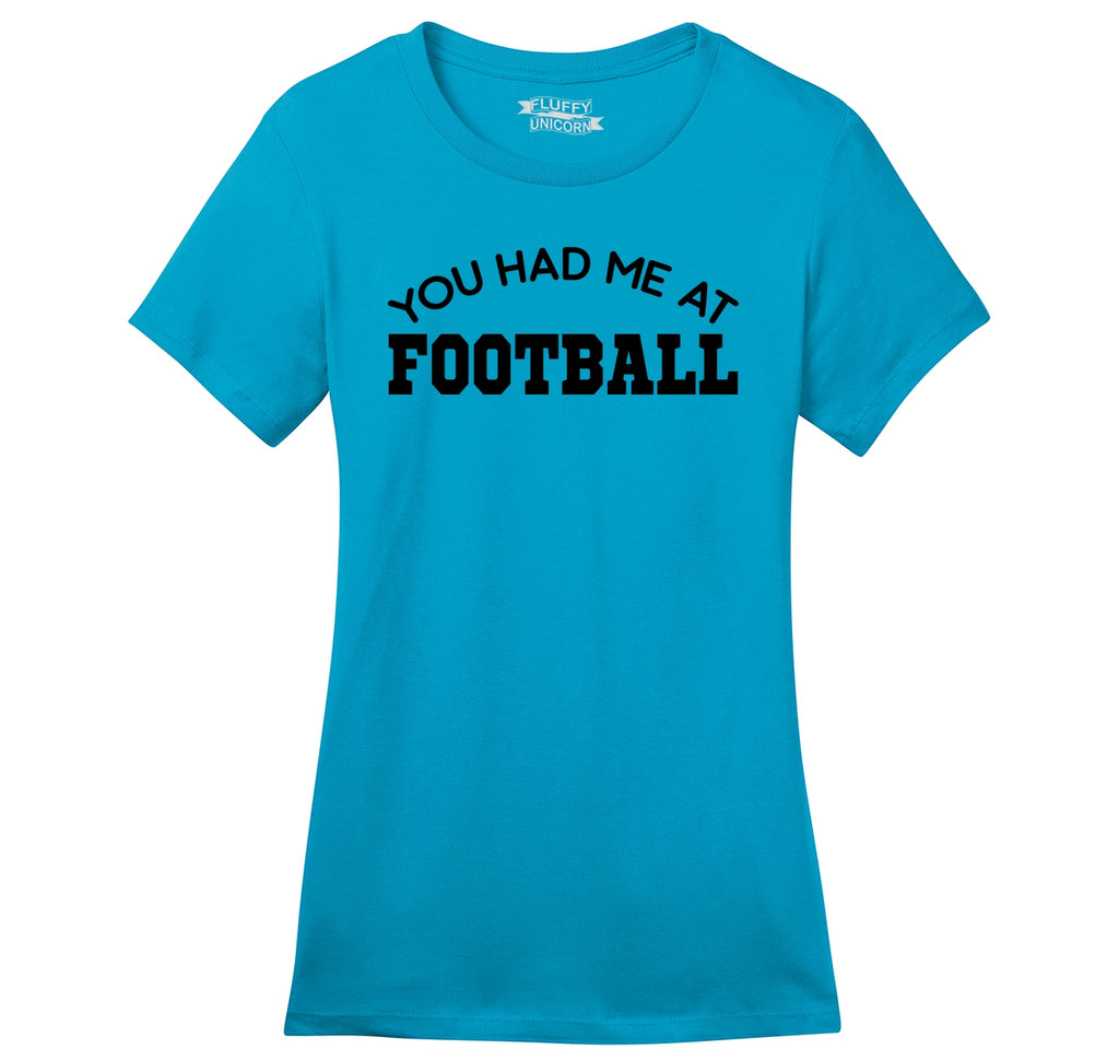 You Had Me At Football Ladies Ringspun Short Sleeve Tee