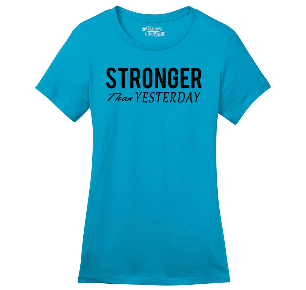 Stronger Than Yesterday Motivational Workout Shirt Ladies Ringspun Short Sleeve Tee